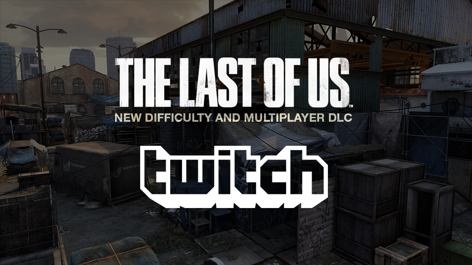 The Last of Us Reclaimed Territories DLC trailer and Twitch Livestream!